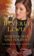 Beverly Lewis: Werden wir uns finden?