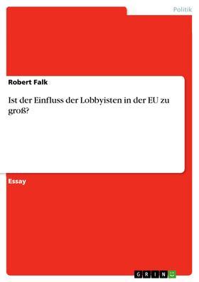 Ist der Einfluss der Lobbyisten in der EU zu groß?