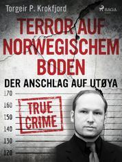 Terror auf norwegischem Boden: Der Anschlag auf Utøya