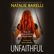 Unfaithful - An unputdownable and absolutely gripping psychological thriller (Unabridged)