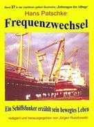 Hans Patschke - Herausgeber Jürgen Ruszkowski: Frequenzwechsel ★★★★