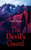 Talbot Mundy: The Devil's Guard