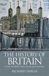 The History of Britain - From neolithic times to the present day