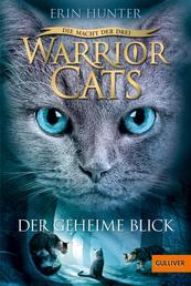 Warrior Cats - Die Macht der drei. Der geheime Blick - III, Band 1