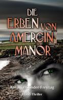 Antonia Günder-Freytag: Die Erben von Amergin Manor