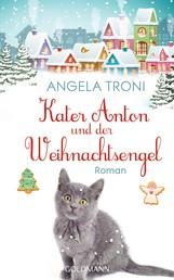 Kater Anton und der Weihnachtsengel - Kater Anton 2 - Roman