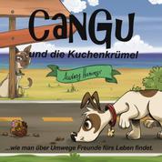 Cangu und die Kuchenkrümel - Wie man über Umwege Freunde fürs Leben findet
