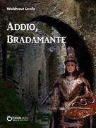 Waldtraut Lewin: Addio, Bradamante ★★★★★