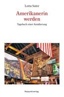 Suter, Lotta: Amerikanerin werden