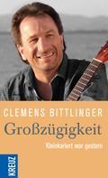 Clemens Bittlinger: Großzügigkeit