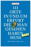Ulf Annel: 111 Orte in und um Erfurt, die man gesehen haben muss ★★★★★