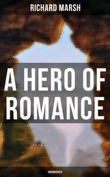 A Hero of Romance (Unabridged)
