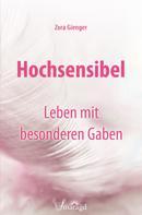Zora Gienger: Hochsensibel - Leben mit besonderen Gaben