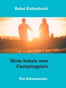 Babsi Kaltenbach: Mein Schatz vom Campingplatz