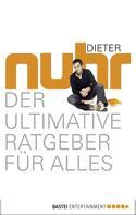 Dieter Nuhr: Der ultimative Ratgeber für alles ★★★★