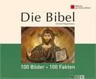 Christa Pöppelmann: Die Bibel: 100 Bilder - 100 Fakten ★★★★★