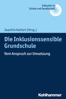 Joachim Kahlert: Die Inklusionssensible Grundschule