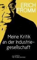 Erich Fromm: Meine Kritik an der Industriegesellschaft