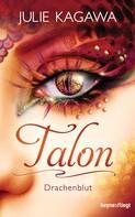 Julie Kagawa: Talon - Drachenblut ★★★★★