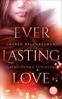 Lauren Palphreyman: Everlasting Love - Gefährliches Schicksal ★★★★