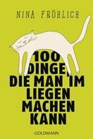 Nina Fröhlich: 100 Dinge, die man im Liegen machen kann ★★★★