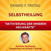 Selbstheilung - Aktivierung der inneren Heilkräfte - Geführte Meditation
