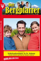 Der Bergpfarrer 403 – Heimatroman - Schicksalssommer in St. Johann