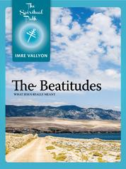 The Beatitudes - What Jesus Really Meant