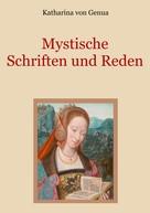 Katharina von Genua: Mystische Schriften und Reden