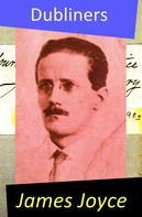 James Joyce: Dubliners (All 15 Short Stories)
