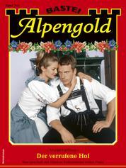 Alpengold 345 - Heimatroman - Der verrufene Hof