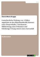 Charis-Maria Kruppa: Gutachterliche Prüfung von 4 Fällen, angelehnt an den Münzhändlerfall, Einsturz einer Eissporthalle, Unterlassene Hilfeleistung eines Polizisten und Fahrlässige Tötung durch einen Autounfall