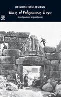 Heinrich Schliemann: Ítaca, el Peloponeso, Troya
