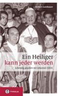 Hubert Gaisbauer: Ein Heiliger kann jeder werden