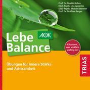 Lebe Balance - Übungen für innere Stärke und Achtsamkeit