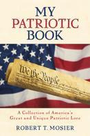 Robert T. Mosier: My Patriotic Book