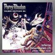 "Perry Rhodan Silber Edition 86: Inferno der Dimensionen (Teil 2) - Perry Rhodan-Zyklus ""Aphilie"""