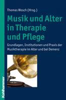 Thomas Wosch: Musik und Alter in Therapie und Pflege