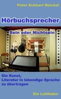 Peter Eckhart Reichel: Hörbuchsprecher - Sein oder Nichtsein