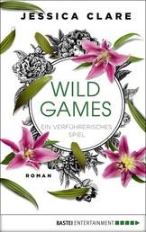 Wild Games - Ein verführerisches Spiel - Roman