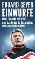 Eduard Geyer: Einwürfe ★★★★