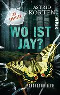 Astrid Korten: WO IST JAY? ★★★★