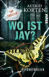 WO IST JAY? - Psychothriller