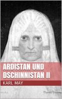 Karl May: Ardistan und Dschinnistan II