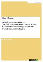Optimierungsvorschläge zur Gewährleistung der Versorgungssicherheit in der Verbundbelieferung bei der MAN Truck & Bus AG in Salzgitter