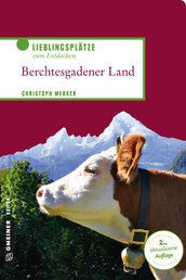 Berchtesgadener Land - Lieblingsplätze zum Entdecken