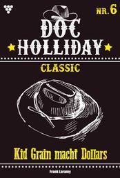 Doc Holliday Classic 6 – Western - Kid Grain macht Dollars
