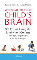 Sandra Aamodt: Welcome to your Child's Brain