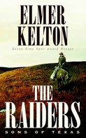 Elmer Kelton: The Raiders: Sons of Texas