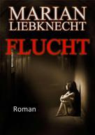 Marian Liebknecht: Flucht